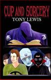 Cup and Sorcery, Tony Lewis, 1494866005