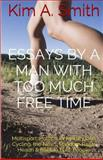 Essays by a Man with Too Much Free Time, Kim Smith, 1497386004