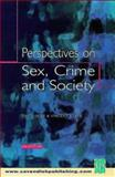 Perspectives on Sex, Crime and Society, David W. Selfe and Vincent Burke, 1859416004