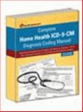 2007 Complete Home Health ICD-9-CM Diagnosis Coding Manual, , 1933806001