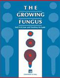 The Growing Fungus, Gow, Neil A. and Gadd, Geoffrey M., 0412466007