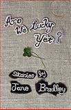 Are We Lucky Yet?, Bradley, Jane, 0982576005