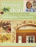 Painting Borders for Your Home, Donna S. Dewberry, 1581806000
