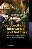 Competition, Innovation, and Antitrust : A Theory of Market Leaders and Its Policy Implications, Etro, Federico, 3540496009