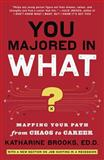 You Majored in What?, Katharine Brooks, 0452296005