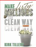 Make Dirty Millions the Clean Way, , 0615196004