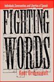Fighting Words : Individuals, Communities, and Liberties of Speech, Greenawalt, Kent, 0691026009