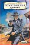 Gunfighters of the Wild West, Jeff Savage, 0894906003