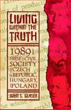 Living Within the Truth, John S. Glaser, 1401086004