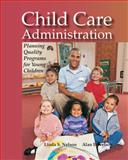 Child Care Administration, Linda S. Nelson and Alan E. Nelson, 1590706005