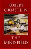 The Mind Field, Robert E. Ornstein, 1883536006