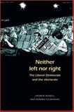Neither Left nor Right : The Liberal Democrats and the Electorate, Russell, Andrew and Fieldhouse, Edward, 071906600X
