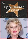 The Tippi Hedren Handbook - Everything You Need to Know about Tippi Hedren, Emily Smith, 1486466001