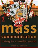 Mass Communication : Living in a Media World, Hanson, Ralph E., 1604266007