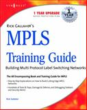 MPLS Training Guide : Building Multi Protocol Label Switching Networks, Gallagher, Rick and Syngress Publishing Staff, 1932266003