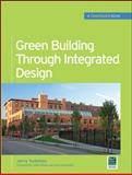 Green Building Through Integrated Design, Yudelson, Jerry, 0071546014