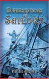 Superstitions of Sailors, Angelo S. Rappoport, 0486456013