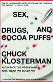 Sex, Drugs, and Cocoa Puffs, Chuck Klosterman, 0743236017