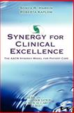 Synergy for Clinical Excellence : The AACN Synergy Model for Patient Care, Hardin, Sonya R. and Kaplow, Roberta, 076372601X