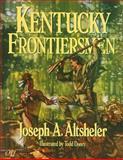 Kentucky Frontiersmen, Joseph A. Altsheler, 0929146018