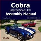 Cobra Inspired Sports Car Assembly Manual : How to Build Your Own Cobra Inspired Sports Car and Race It, , 0976056011