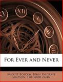 For Ever and Never, August Boeckh and John Palgrave Simpson, 114524601X