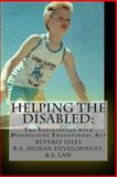 HELPING the DISABLED: the Individuals with Disability Education Act, Beverly Lyles, 147928601X