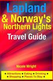 Lapland and Norway's Northern Lights Travel Guide, Nicole Wright, 1500346012