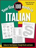 Your First 100 Words in Italian : Italian for Total Beginners Through Puzzles and Games, Wightwick, Jane, 0071396012
