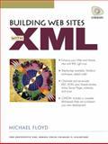 Building Web Sites with XML, Floyd, Michael, 0130866016