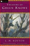 Treasure of Green Knowe, Lucy M. Boston, 0152026010