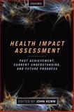 Health Impact Assessment : Past Achievement, Current Understanding, and Future Progress, Kemm, John, 0199656010