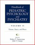 Handbook of Pediatric Psychology and Psychiatry : Disease, Injury, and Illness, Campo, John V., 0205276016