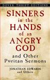 Sinners in the Hands of an Angry God and Other Puritan Sermons, Jonathan Edwards, 0486446018