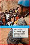 The Trouble with the Congo : Local Violence and the Failure of International Peacebuilding, Autesserre, Sèverine, 0521156017