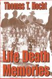 Life Death Memories, Hecht, Thomas T. and Hecht, Thomas, 0967996015