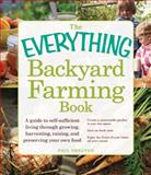 The Everything Backyard Farming Book, Neil Shelton, 1440566011