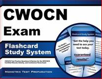 CWOCN Exam Flashcard Study System : CWOCN Test Practice Questions and Review for the WOCNCB Certified Wound, Ostomy, and Continence Nurse Exam, CWOCN Exam Secrets Test Prep Team, 1609716019