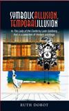 Symbolic Allusion, Temporal Illusion : In the Lady of the Castle by Leah Goldberg and in a Selection of Modern Paintings, Dorot, Ruth, 1845196015