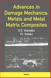 Advances in Damage Mechanics : Metals and Metal Matrix Composites, Voyiadjis, George Z. and Kattan, P. I., 0080436013