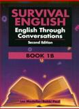 Survival English Bk. 1B : English Through Conversations, Mosteller, Lee and Paul, Bobbi, 0130166014