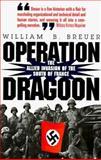 Operation Dragoon, William B. Breuer, 0891416013