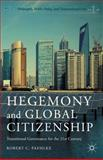 Hegemony and Global Citizenship : Transitional Governance for the 21st Century, Paehlke, Robert C., 113747601X