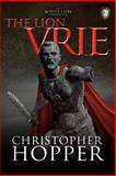 The Lion Vrie, Christopher Hopper, 1463706014