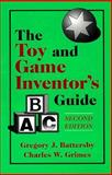 The Toy and Game Inventor's Guide, Battersby, Gregory J. and Grimes, Charles W., 1888206012