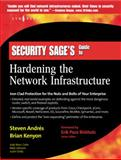 Security Sage's Guide to Hardening the Network Infrastructure, Andres, Steven and Kenyon, Brian, 1931836019