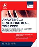 Analyzing and Developing Real-Time Code : Texas Instruments MSP430 and ARM9 Using Rowley Crossworks, Edwards, Lewin, 0750686014