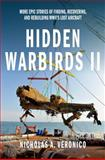 Hidden Warbirds II, Nicholas A. Veronico, 0760346011