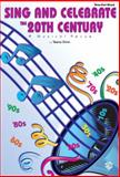 Sing and Celebrate the 20th Century, , 0769286011