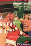 A Great Duty : Canadian Responses to Modern Life and Mass Culture, 1939-1967, Kuffert, L. B., 0773526013